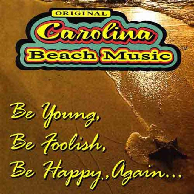 Original Carolina Beach Music: Be Young, Be Foolish, Be Happy, Again