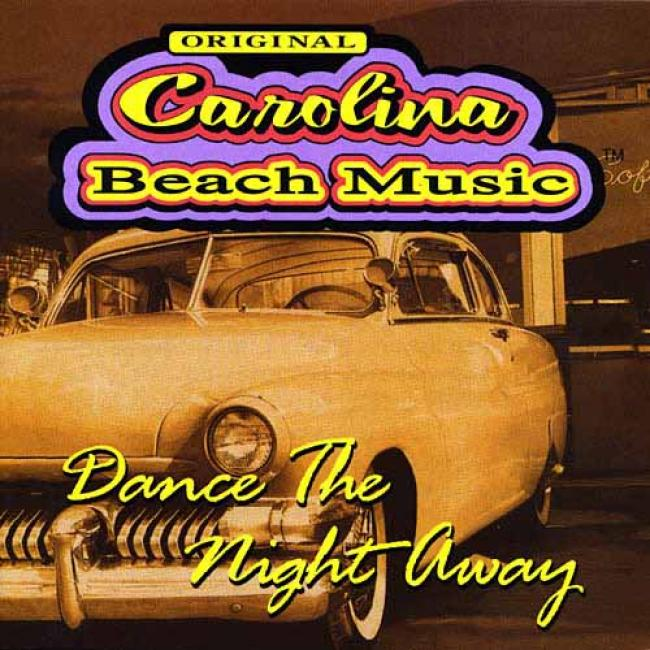 Original Carolina Beach Music: Dance The Night Away