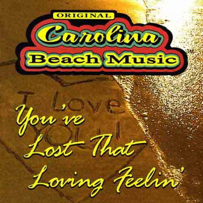 Original Carolina Beach Music: You've Lost That Loving Feelin'