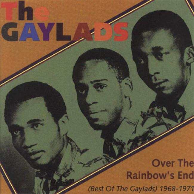 Over The Rainbow's End: Best Of The Gaylads 1968-1971