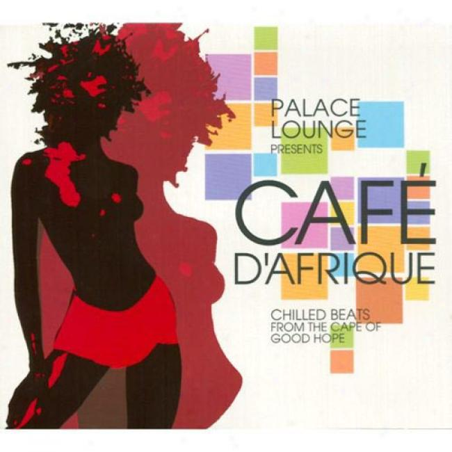 Palace Lounge Presents Cafe D'afrique (digi-pak)