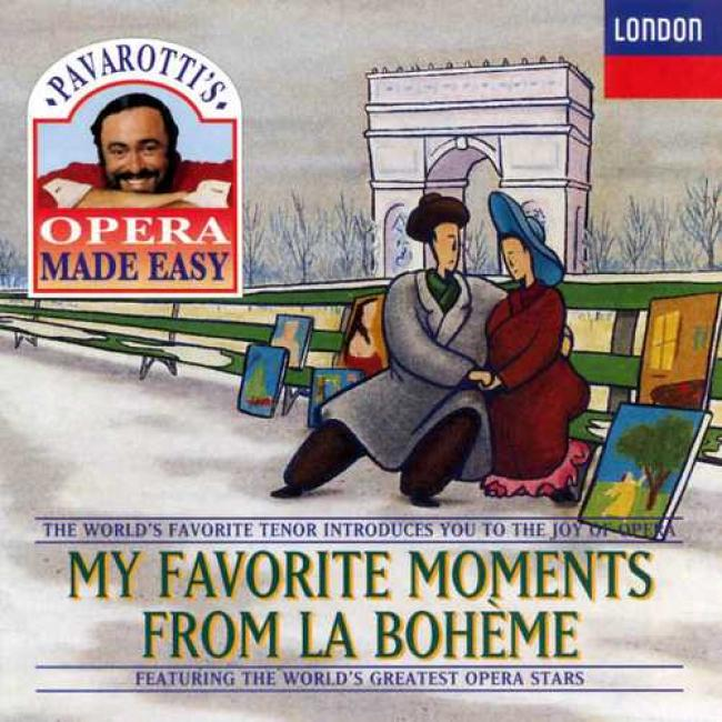Pavarottis Opera Made Easy: My Favorite Moments From La Boheme