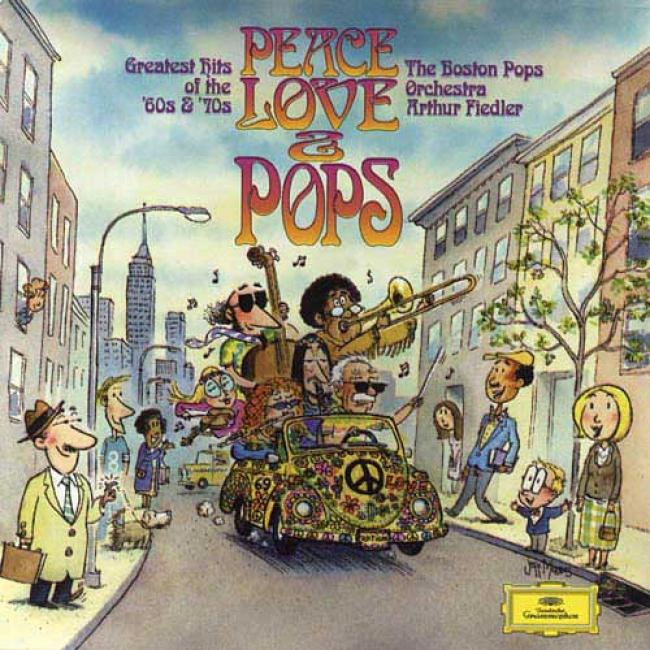 Peace Love & Pops: Greatest Hits Of The '60s & '70s