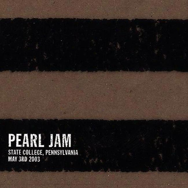Pearl Jam Live: State College, Pennsylvania - May 3, 2003 (3cd) (digi-pak)