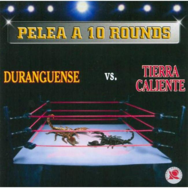 Pelea A 10 Rounds: Duranguense Vs. Tierra Caliente