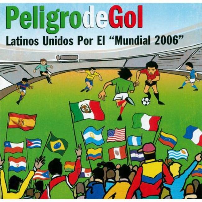 Peligro De Gol: Latinos Unidos Por El Mundial 2006