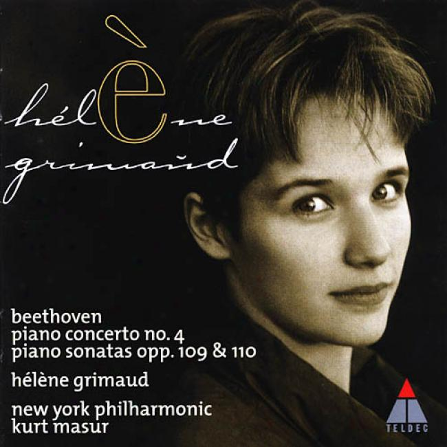Piano Concerto No.4/piano Sonatas Opp.109 & 110