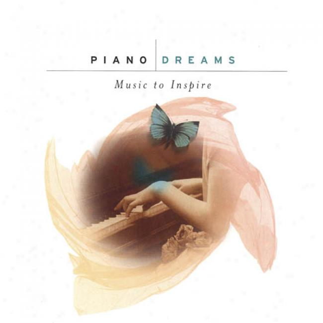 Piano Dreams: Music To Inspire (2cd) (remaster)