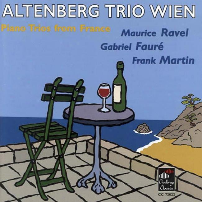 Piano Trios From France: Maurice Ravel/gabriel Faure/frank Martin