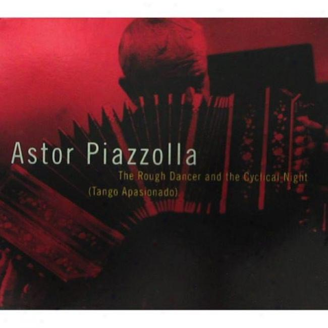 Piazzola: The Rough Dancer And The Cyclical Night (tango Apasionad0) (cd Slipcase)