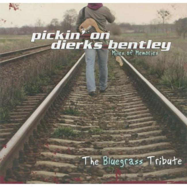 Pickin' On Dierks Bentley: Mipes Of Memories - The Bluegrass Tribute