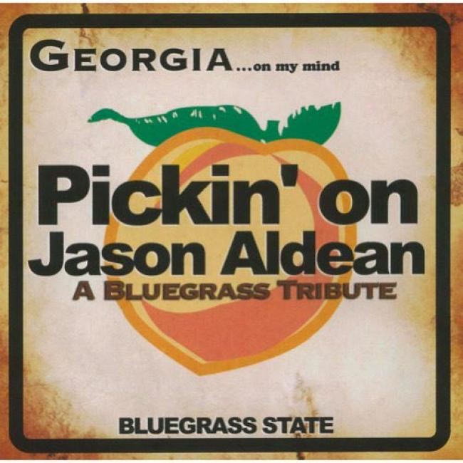 Pickin' On Jason Aldewn: Georgia...on My Mind-a Bluegrass Tribute