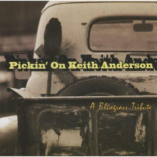 Pickin' On Keith Anderson: A Bluegrass Tribute