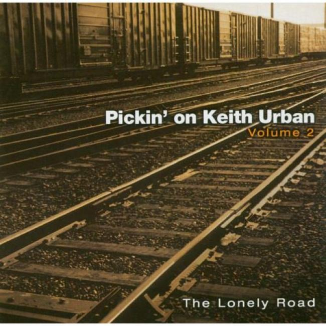 Pickin' On Keith Urban, Vol.2: The Lknely Road