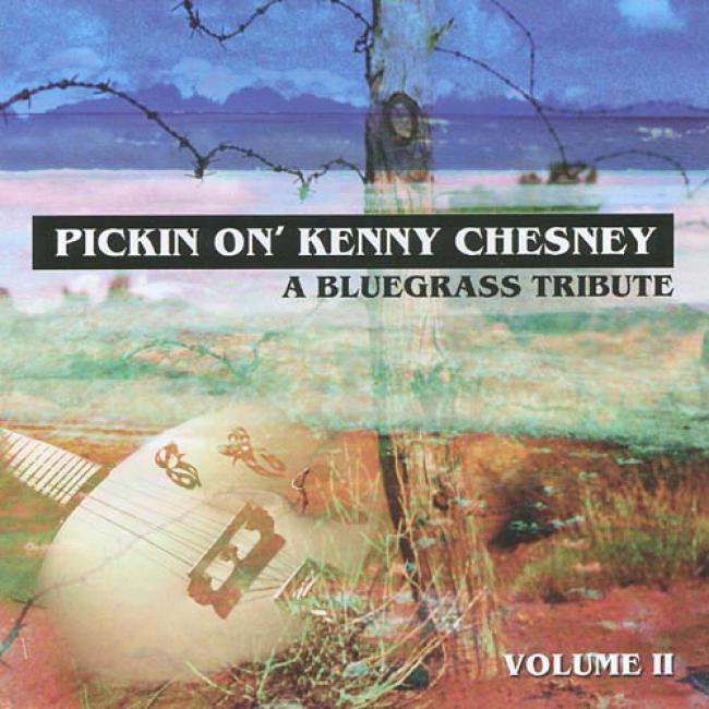 Pickin' On Kenny Chesney, Vol.2: A Bluegrass Tribute