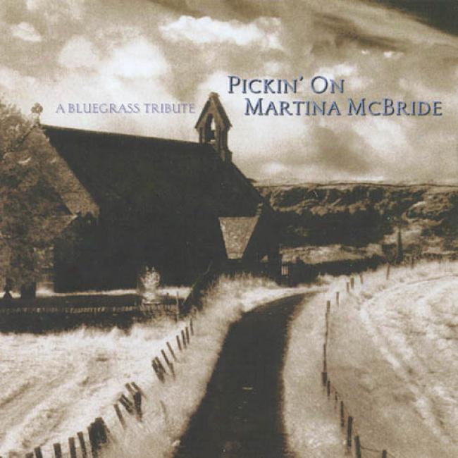 Pickin' On Martina Mcbride: A Bluegrass Tribute