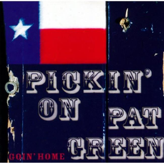 Pickin' On Pat Green: Goin' Home - A Bluegrass Tribute