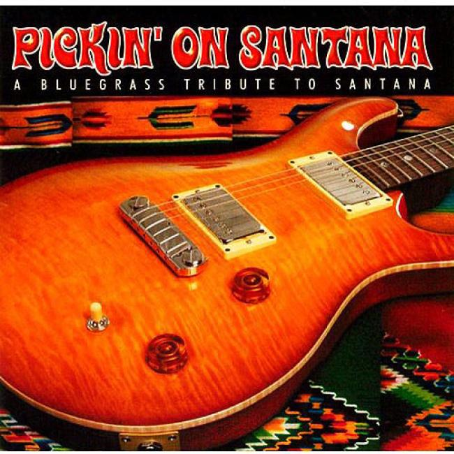 Pickin' On Santana: A Bluegrass Tribbute To Santana