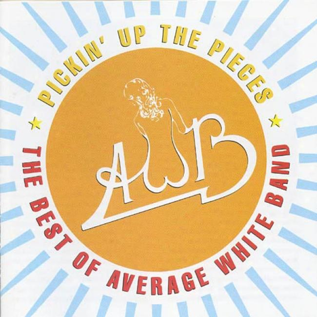 Pickin' Up The Pieces: Thw Best Of Average White Band