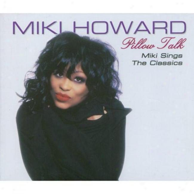 Pillow Talk: Miki Sings The Classics (digi-pak)