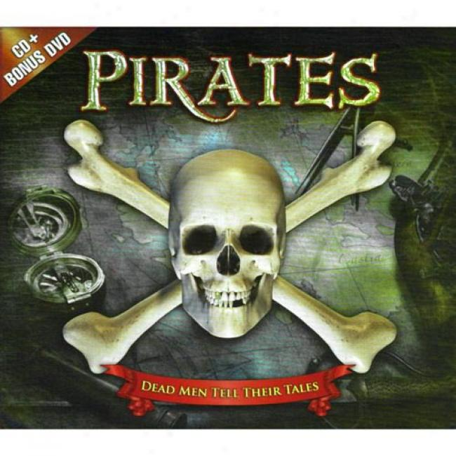 Pirates: Dead Men Tell Their Tales (includes Dvd) (digi-pak)