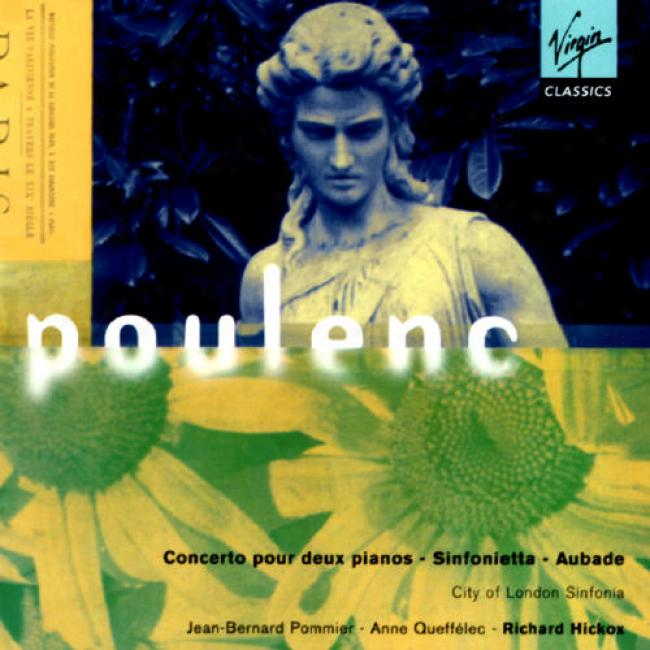 Poulenc: Concerto Pour 2 Pianos - Aubade - Sinfonoetta