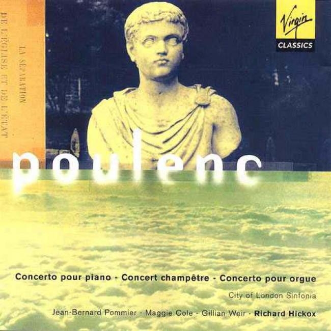 Poulenc: Concerto Pour Piano/concert Champetre/cnocerto Pour Orgue