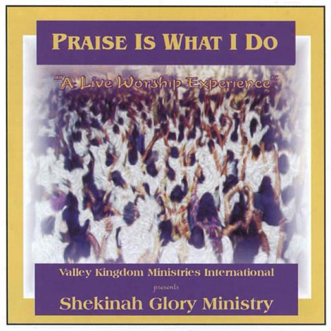 Praise Is What I Do: A Live Worship Experience (2cd)