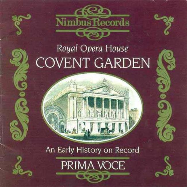 Prima Voce: Royal Opera House, Covent Garden - An Early History On Record