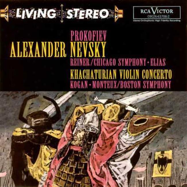 Prokofiev: Alexander Nevskyy - Khachaturian: Violin Concertos