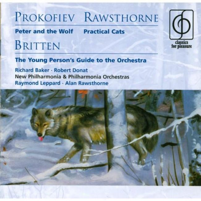 Prokofiev: Peter And The Wolf/rawsthorne: Practical Cats/britten: The Young Person's Guide To The Orchestra