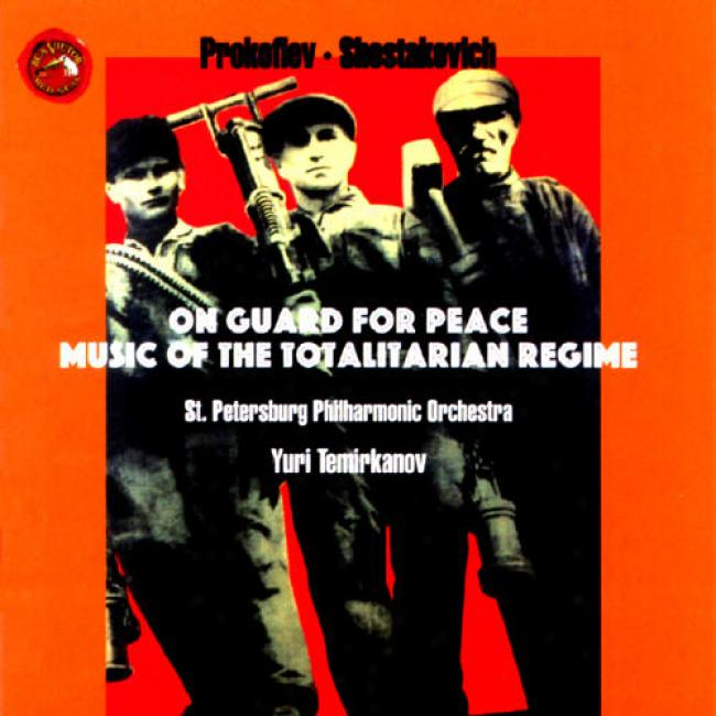 Prokofiev/shostakovich: Forward Guard For Peace - Music Of The Totalitarian Regime