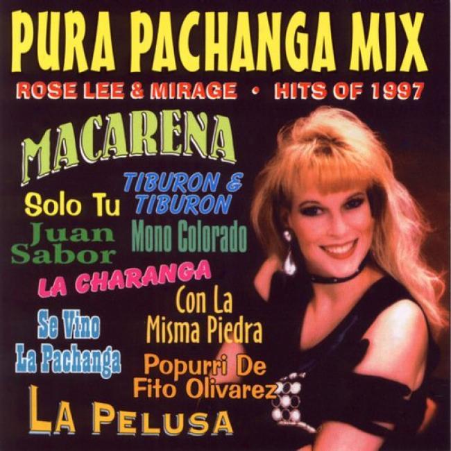 Pura Pachanga Mix: Rose Lee & Mirage: Hits Of 1997