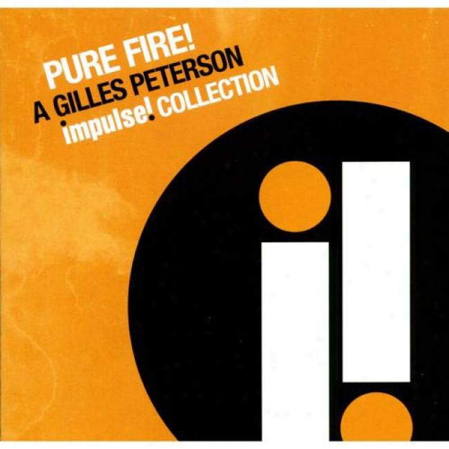 Pure Fire!: A Gilles Peterson Impuse! Collection