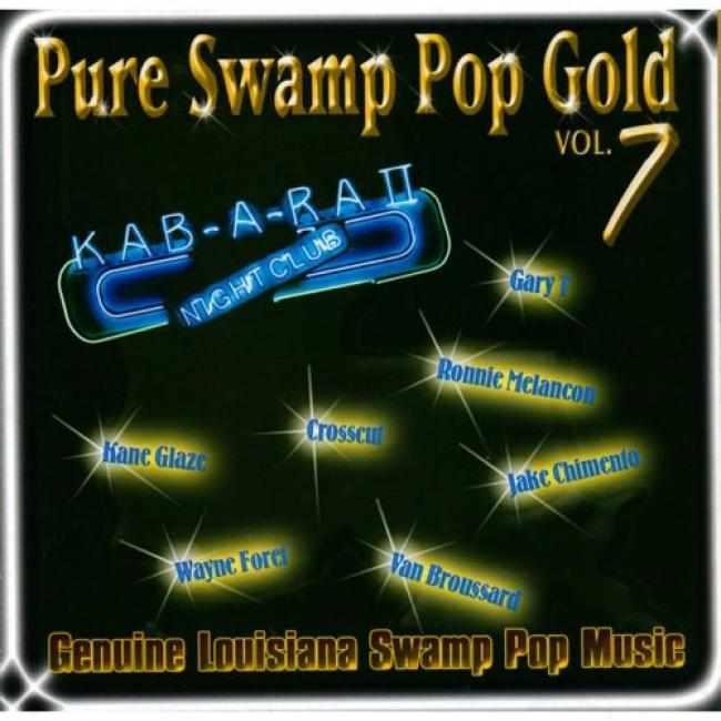 Pure Swamp Pop Gild, Vol.7: Native Louisiana Swamp Pop Music (remaster)