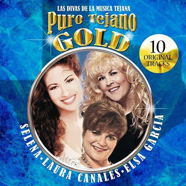 Puro Tejano Gold: Las Divas De La Musica Tejana