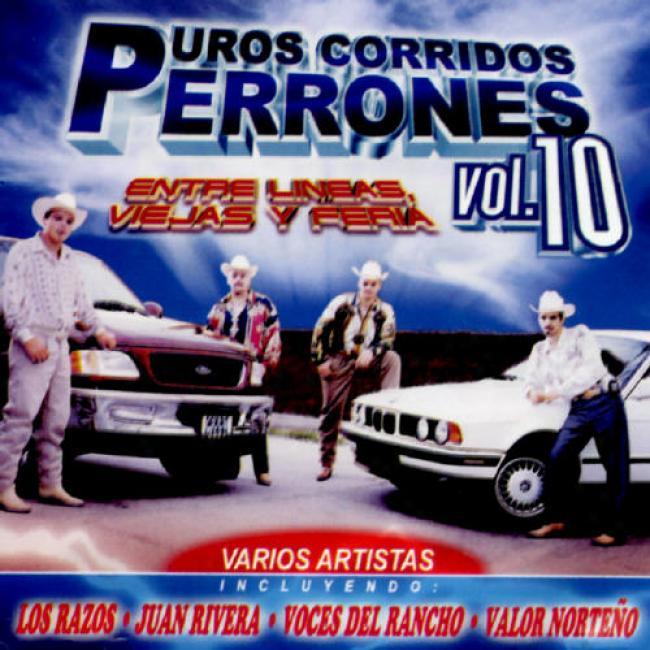 Puros Corridos Perrones Vol.10: Entre Lineas, Viejas Y Feria