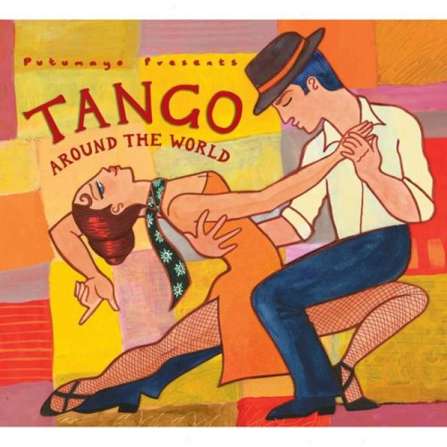 Putumayo Presenrs: Tango Around The World (digi-pak)