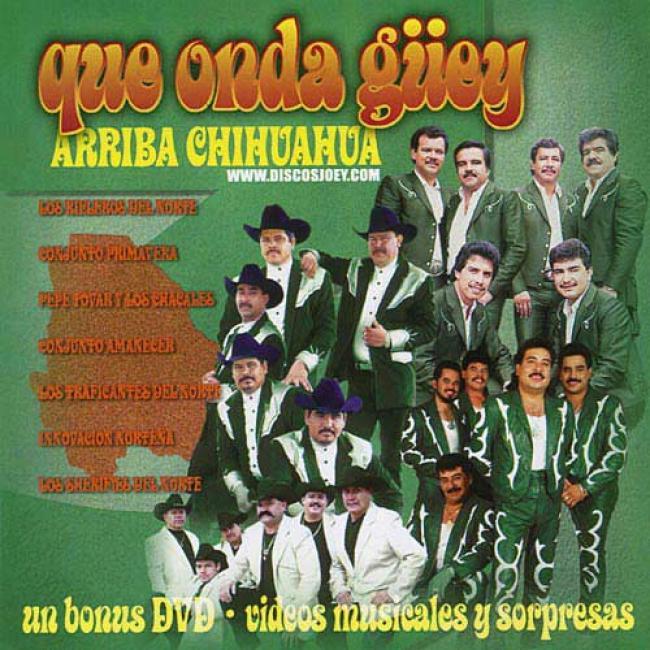Que Onda Guey: Arriba Chihuahua (includes Dvd)