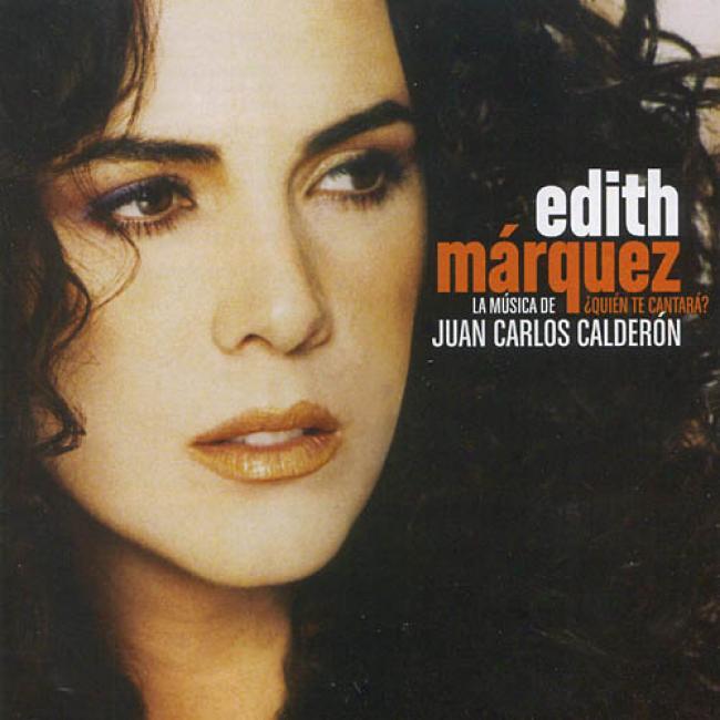 Quien Te Cantata? La Musifa De Juan Carlos Calderon