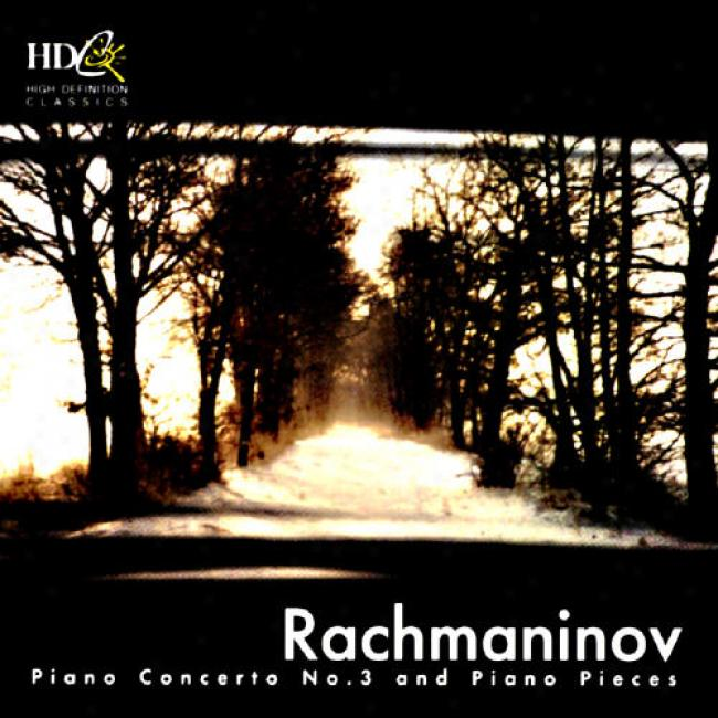 Rachimaniov: Piano Concerto No.3 And Piano Pieces