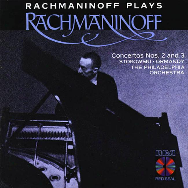 Rachmaninoff Plays Rachmaninoff Concertos 2 & 3 (remaster)