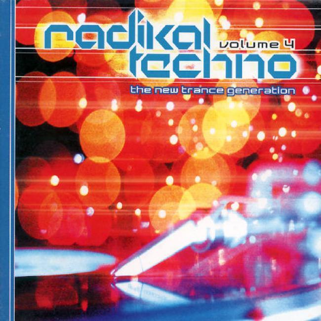 Radikal Techno, Vol.4: The New Trance Generation (digi-pak)
