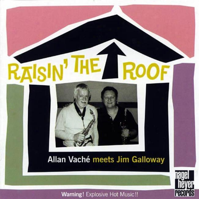 Raisin' The Roof: Allan Vache Meet Jim Galloway