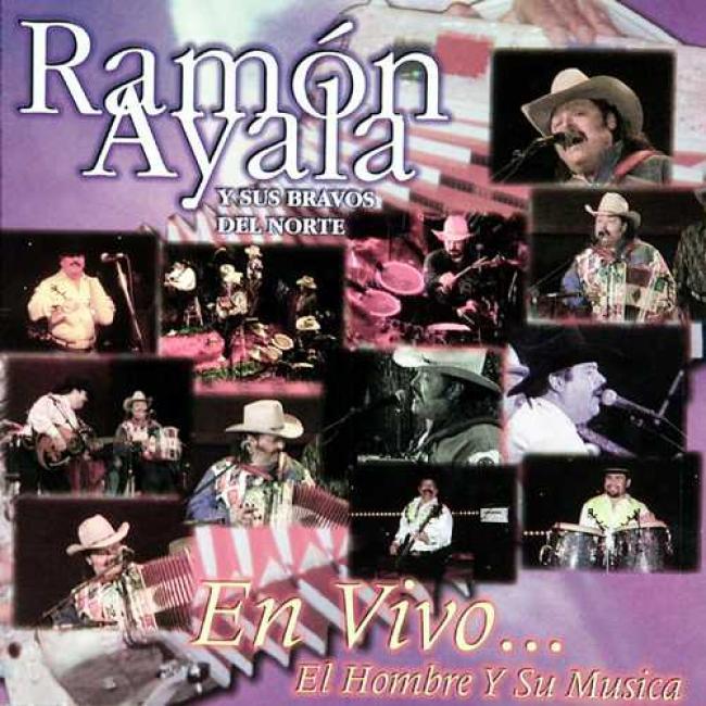 Ramon Ayala Y Sus Bravos Del Norte: En Vuvo...el Hombre Y Su Musica