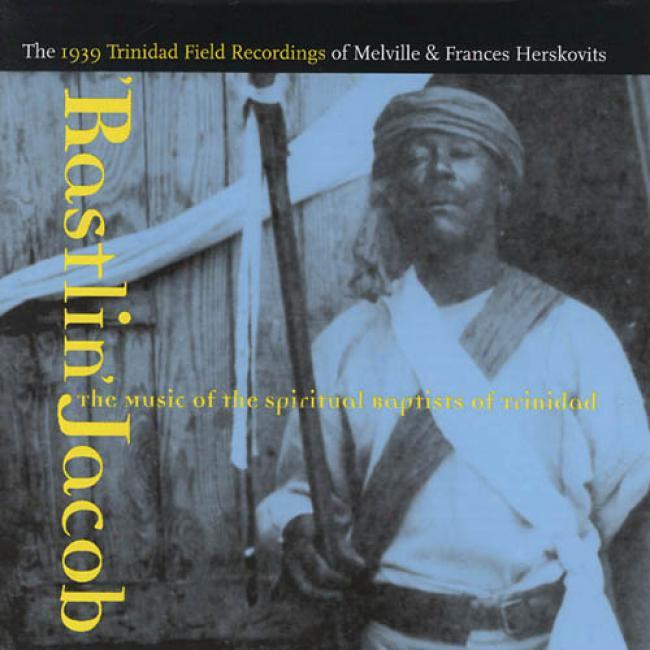 Rastlin' Jacob: The Melody Of The Spiritual Baptists Of Trinidad
