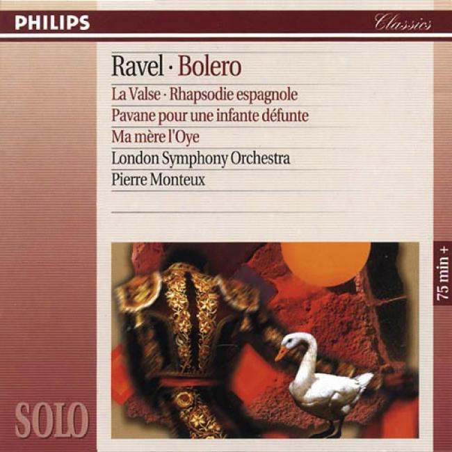 Ravel: La Valse/rhapsodie Espagnole/pavane Pour Une Infante Defunte/ma Mere L'oye