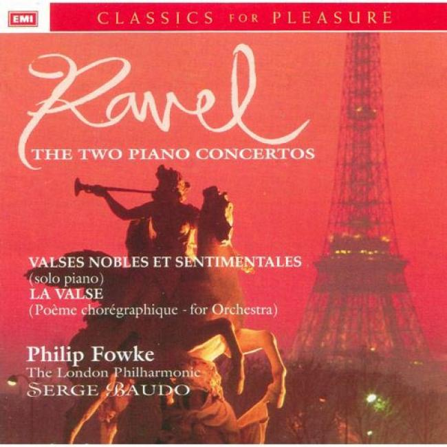 Ravel: Piano Concerto In G/piano Concerto For Left Hand In D, Etc...