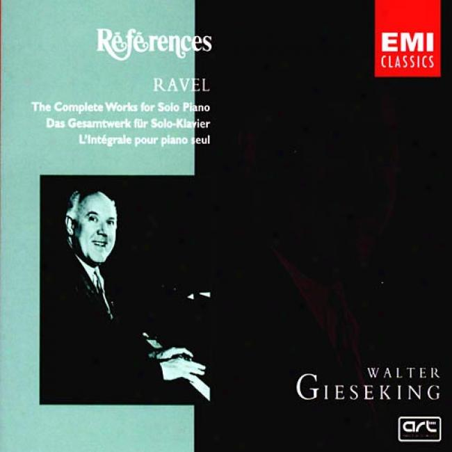 Ravel: The Complete Works For Solo Piano (remaster)