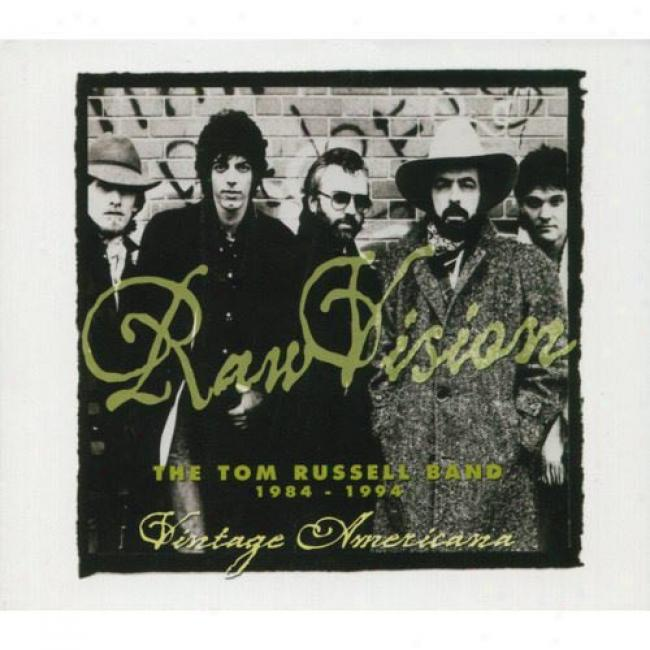 Raw Vision: The Tom Russell Band 1984-1994 (digi-pak) (remaster)